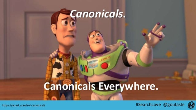 #SearchLove @goutaste Canonicals. Canonicals Everywhere. https://yoast.com/rel-canonical/