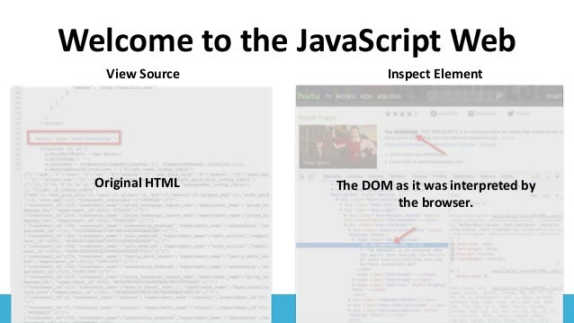 #SearchLove @goutaste Welcome to the JavaScript Web View Source Inspect Element Original HTML The DOM as it was interprete...