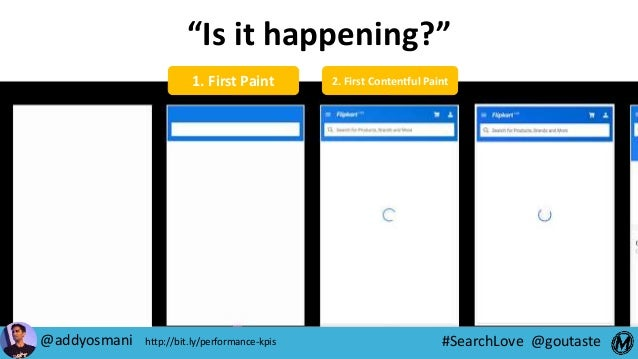 """#SearchLove @goutaste 1. First Paint 2. First Contentful Paint """"Is it happening?"""" @addyosmani http://bit.ly/performance-kp..."""