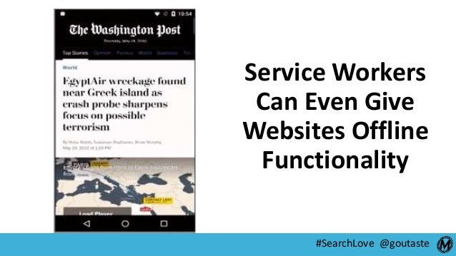 #SearchLove @goutaste Service Workers Can Even Give Websites Offline Functionality