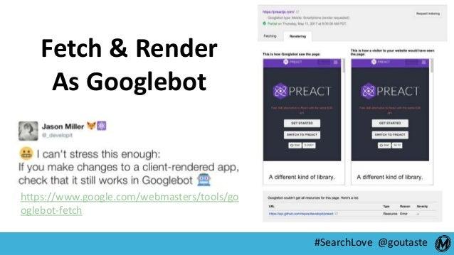 #SearchLove @goutaste https://www.google.com/webmasters/tools/go oglebot-fetch Fetch & Render As Googlebot