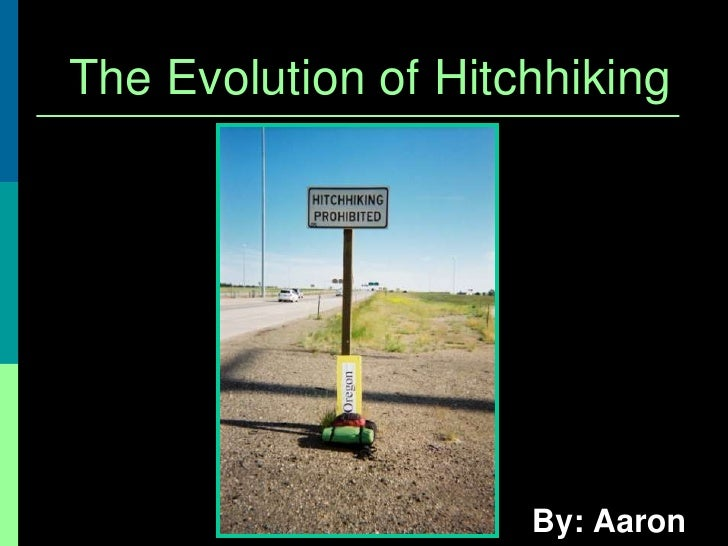 The Evolution of Hitchhiking<br /> By: Aaron Bell<br />