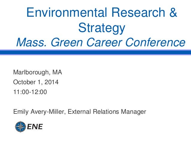 Marlborough, MA October 1, 2014 11:00-12:00 Emily Avery-Miller, External Relations Manager Environmental Research & Strate...