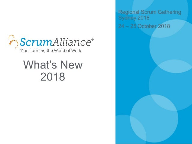 What's New 2018 Regional Scrum Gathering Sydney 2018 24 – 25 October 2018