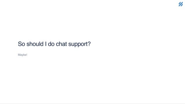 Providing Chat Support On A Small Team (Without Making Your Team Or Your Customers Miserable) by Emily Chapman