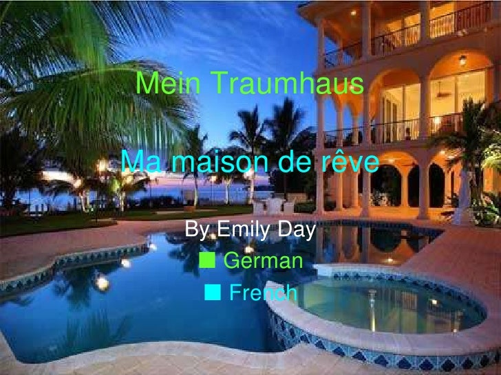 Mein Traumhaus<br />By Emily Day<br />German<br /> French<br />Ma maison de rêve<br />