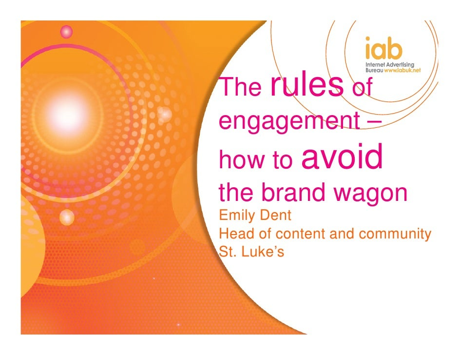 The rules of engagement – how to avoid the brand wagon Emily Dent Head of content and community St. Luke's