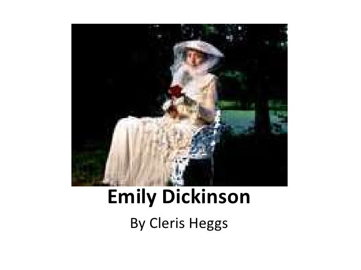 Emily Dickinson<br />By Cleris Heggs<br />