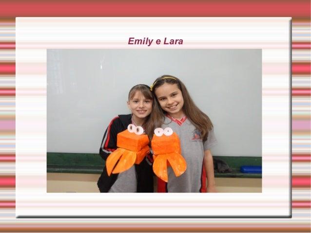 Emily e Lara