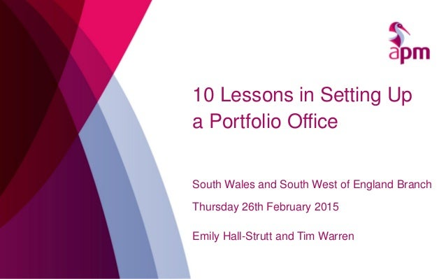 South Wales and South West of England Branch Thursday 26th February 2015 Emily Hall-Strutt and Tim Warren 10 Lessons in Se...