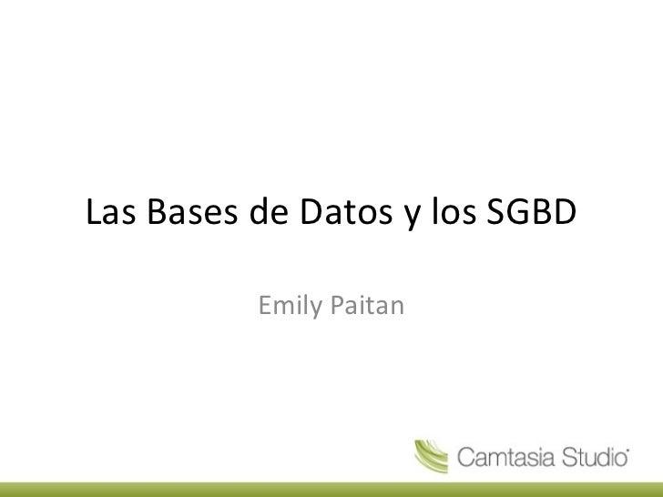 Las Bases de Datos y los SGBD          Emily Paitan