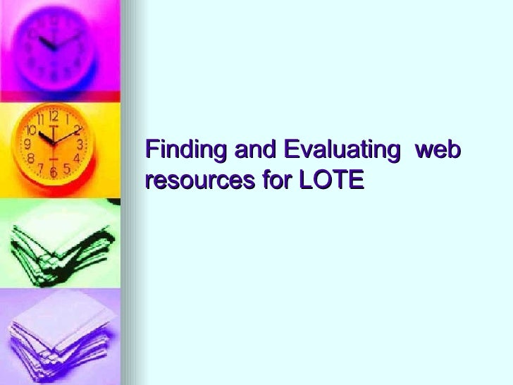 Finding and Evaluating  web resources for LOTE