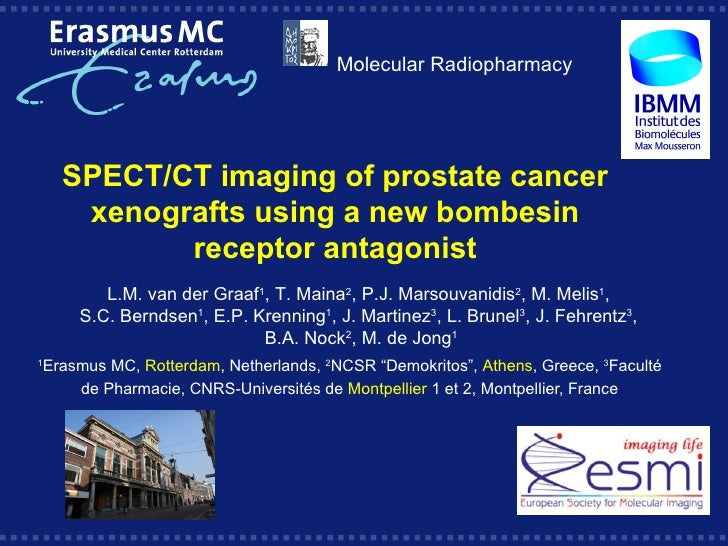 Molecular Radiopharmacy      SPECT/CT imaging of prostate cancer       xenografts using a new bombesin             recepto...