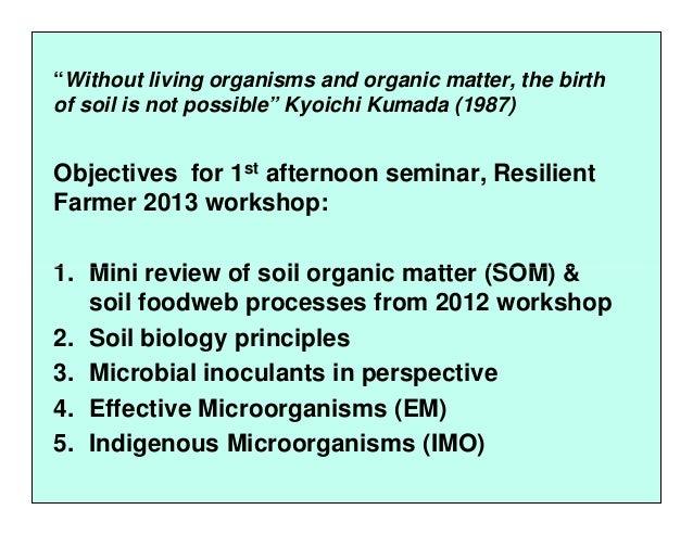 Microbial Inoculants: Effective Microorganisms (EM) & Indigenous Microorganisms (IMO) Slide 3