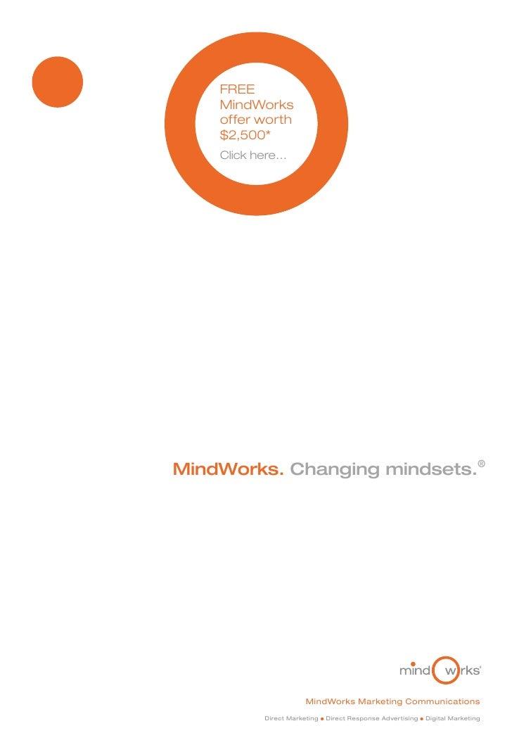 FREE     MindWorks     offer worth     $2,500*     Click here…     MindWorks. Changing mindsets.®                         ...