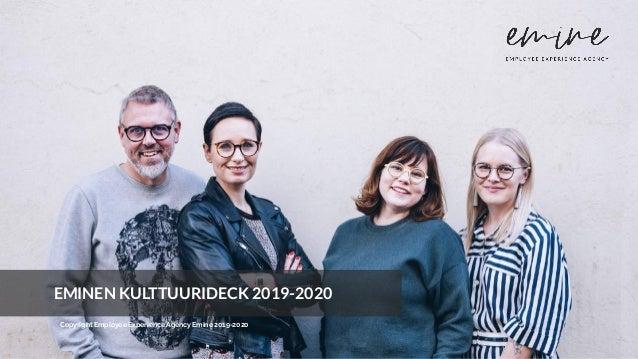 EMINEN KULTTUURIDECK 2019-2020 Copyright Employee Experience Agency Emine 2019-2020