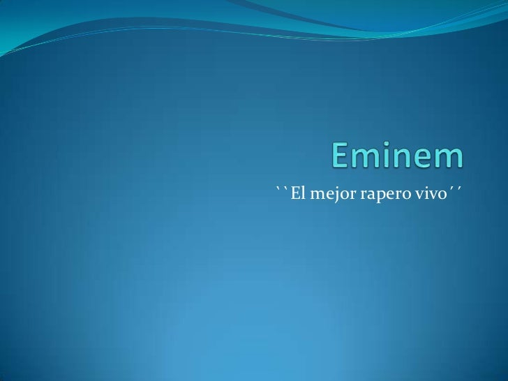 Eminem<br />``El mejor rapero vivo´´<br />