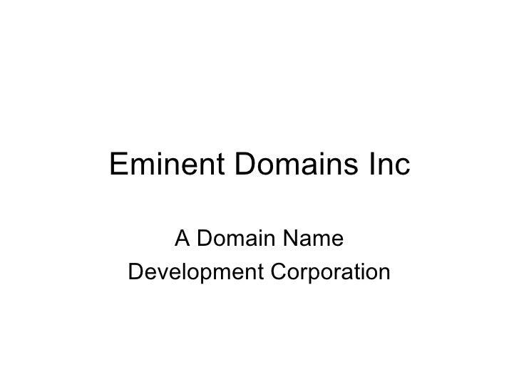 Eminent Domains Inc A Domain Name Development Corporation