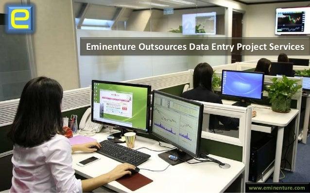 www.eminenture.com Eminenture Outsources Data Entry Project Services