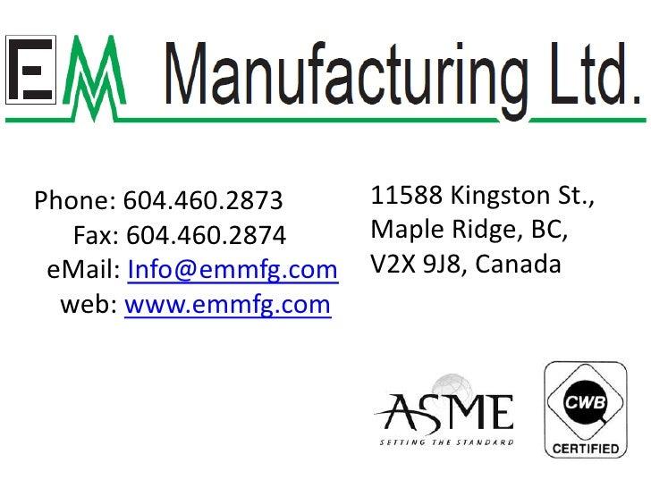 11588 Kingston St.,<br />Maple Ridge, BC, <br />V2X 9J8, Canada<br />Phone: 604.460.2873<br />      Fax: 604.460.2874<br /...