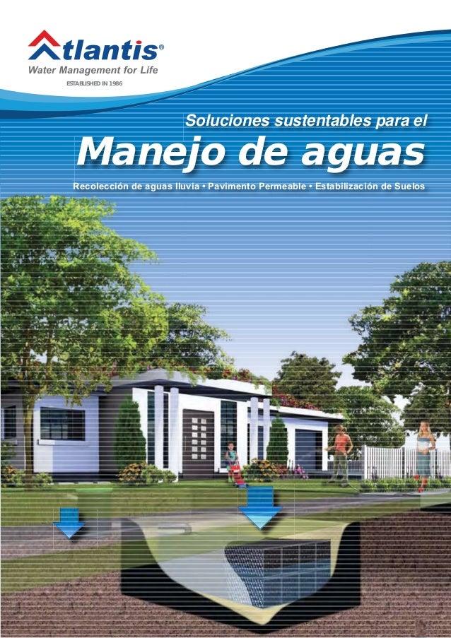 ESTABLISHED IN 1986 ® Soluciones sustentables para el Manejo de aguas Recolección de aguas lluvia • Pavimento Permeable • ...