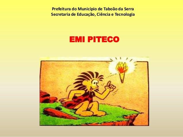 Prefeitura do Município de Taboão da Serra Secretaria de Educação, Ciência e Tecnologia EMI PITECO