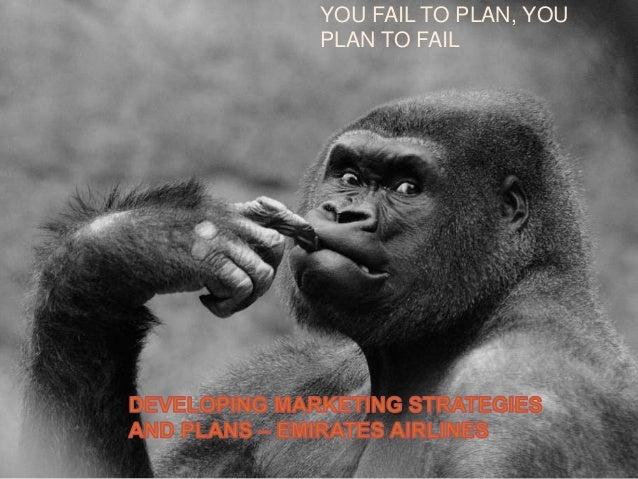 YOU FAIL TO PLAN, YOU PLAN TO FAIL