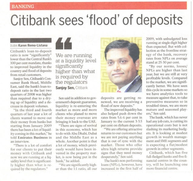"BANKINGCitibanksees floodofdepositsDUBAIKarenRemo-ListanaCitibanks loan-to-depositratio is now ""significantly""lower than t..."