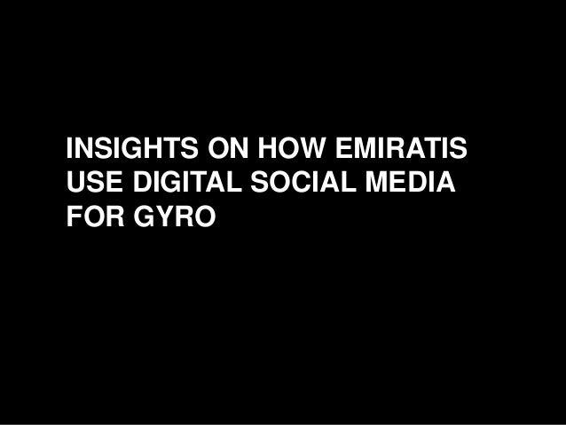 INSIGHTS ON HOW EMIRATIS USE DIGITAL SOCIAL MEDIA FOR GYRO