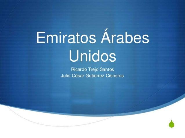 Emiratos Árabes    Unidos        Ricardo Trejo Santos   Julio César Gutiérrez Cisneros                                    S