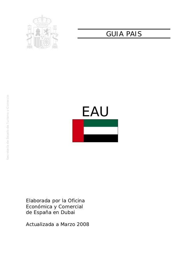 GUIA PAIS EAU Elaborada por la Oficina Económica y Comercial de España en Dubai Actualizada a Marzo 2008