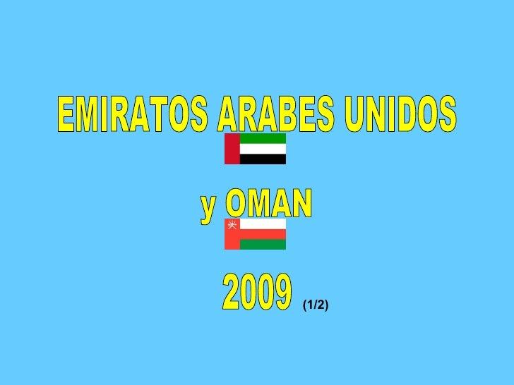 EMIRATOS ARABES UNIDOS y OMAN 2009 (1/2)
