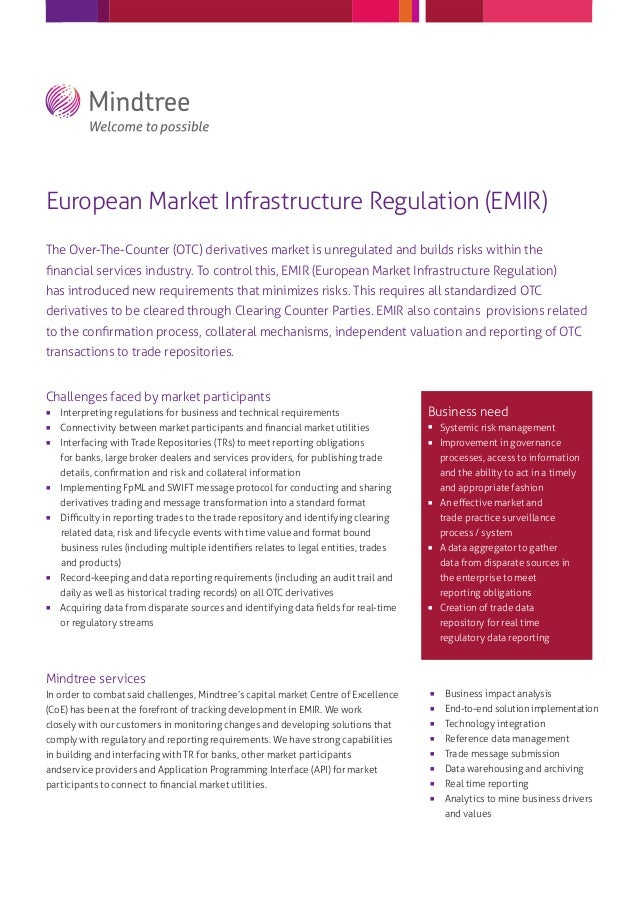 European Market Infrastructure Regulation (EMIR)The Over-The-Counter (OTC) derivatives market is unregulated and builds ri...