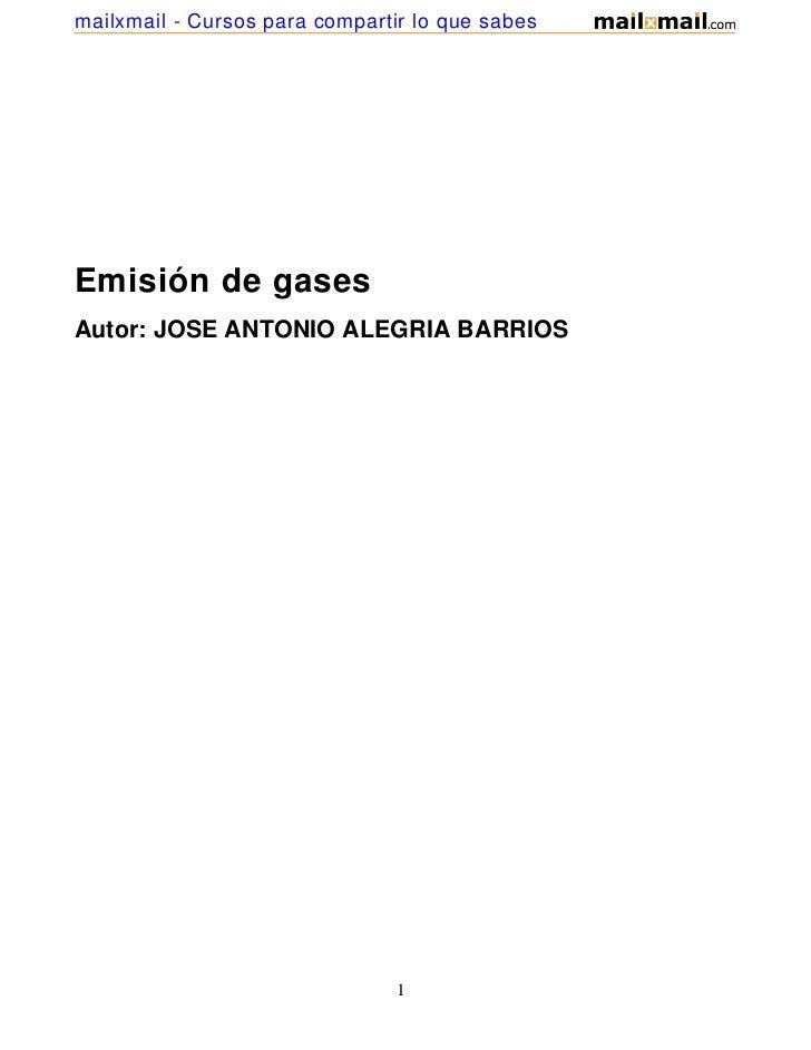 mailxmail - Cursos para compartir lo que sabesEmisión de gasesAutor: JOSE ANTONIO ALEGRIA BARRIOS                         ...