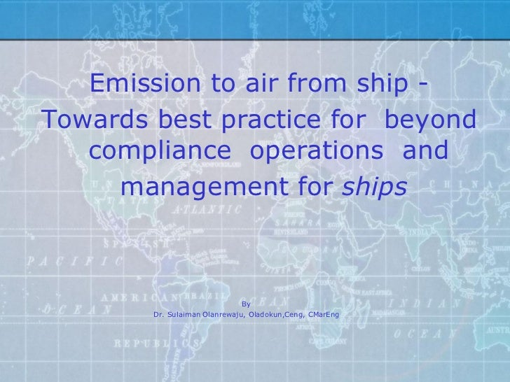 Emission to air from ship -Towards best practice for beyond   compliance operations and     management for ships          ...