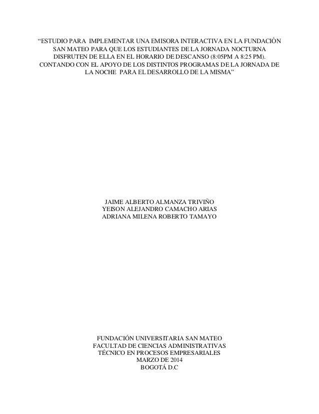 """""""ESTUDIO PARA IMPLEMENTAR UNA EMISORA INTERACTIVA EN LA FUNDACIÓN SAN MATEO PARA QUE LOS ESTUDIANTES DE LA JORNADA NOCTURN..."""