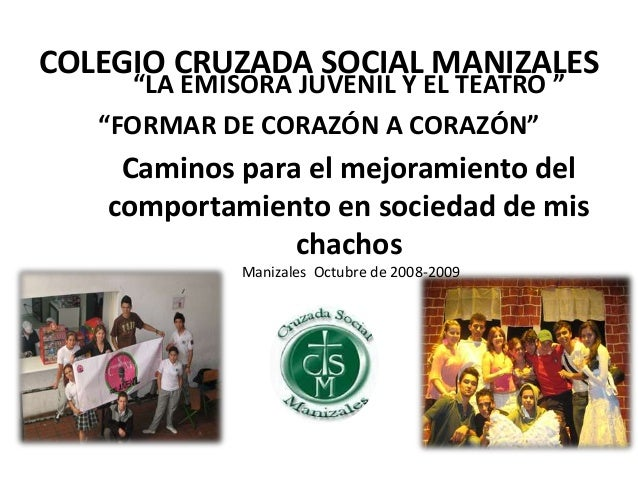 """""""LA EMISORA JUVENIL Y EL TEATRO """" Caminos para el mejoramiento del comportamiento en sociedad de mis chachos Manizales Oct..."""
