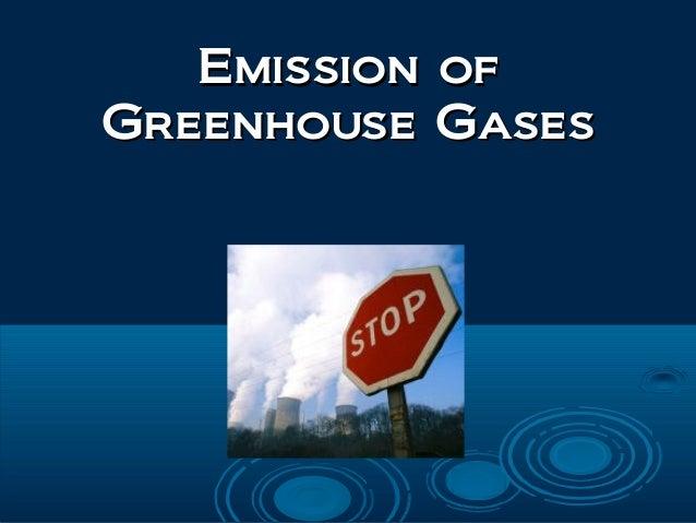 Emission ofEmission of Greenhouse GasesGreenhouse Gases