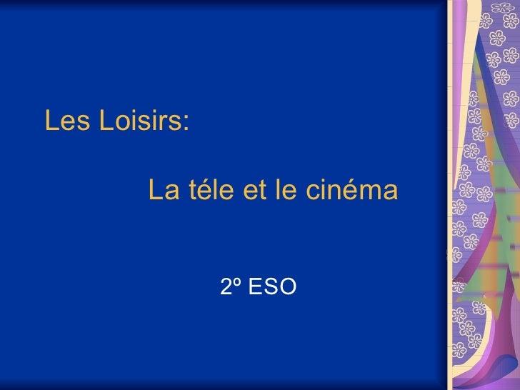 Les Loisirs:  La téle et le cinéma  2º ESO