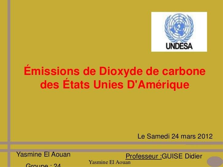 Émissions de Dioxyde de carbone    des États Unies DAmérique                                      Le Samedi 24 mars 2012Ya...