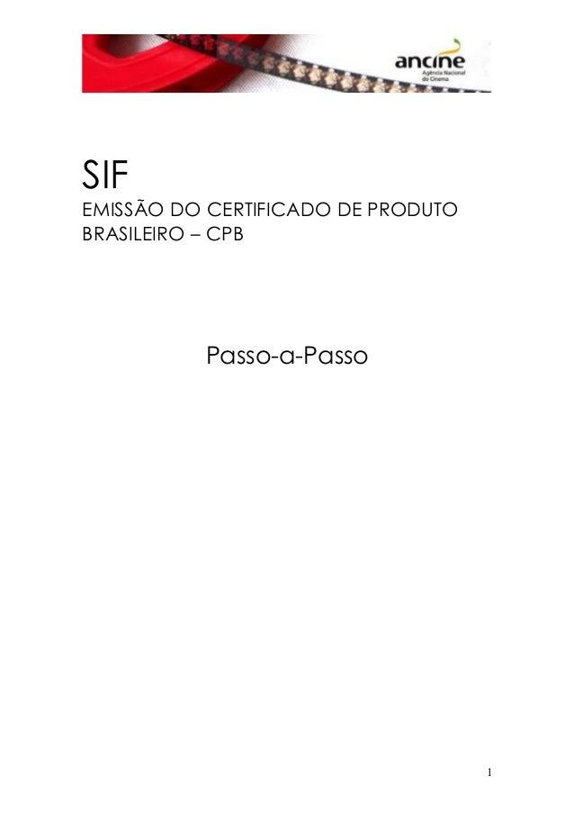 SIF EMISSÃO DO CERTIFICADO DE PRODUTO BRASILEIRO – CPB Passo-a-Passo 1