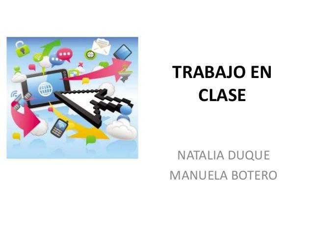 TRABAJO EN CLASE NATALIA DUQUE MANUELA BOTERO