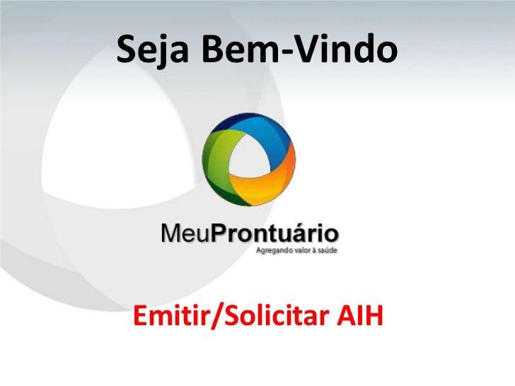 Seja Bem-VindoEmitir/Solicitar AIH