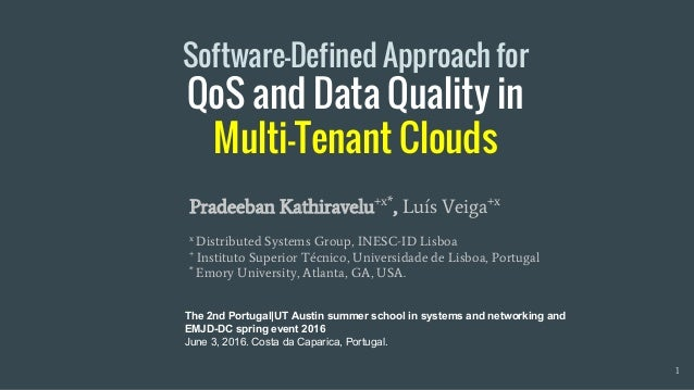 Software-Defined Approach for QoS and Data Quality in Multi-Tenant Clouds The 2nd Portugal UT Austin summer school in syst...