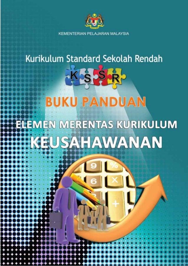 KEMENTERIAN PELAJARAN MALAYSIA  Kurikulum Standard Sekolah Rendah       BUKU PANDUANELEMEN MERENTAS KURIKULUM   KEUSAHAWAN...