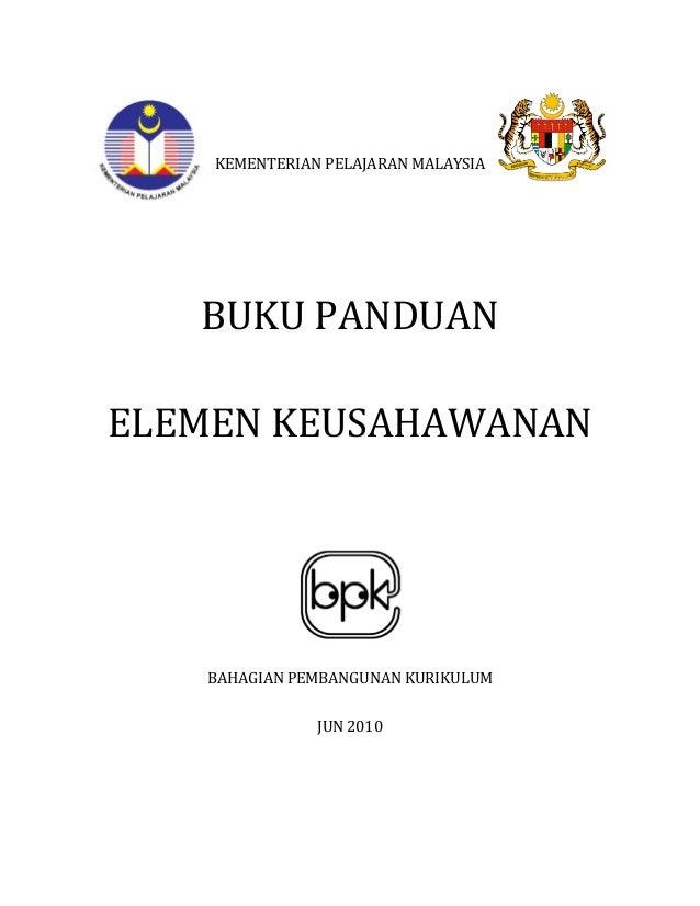 KEMENTERIANPELAJARANMALAYSIA    BUKUPANDUAN ELEMENKEUSAHAWANAN     BAHAGIANPEMBANGUNANKURIKULUM JUN2010...