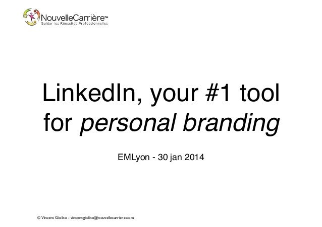 ©Vincent Giolito - vincent.giolito@nouvellecarriere.com LinkedIn, your #1 tool 