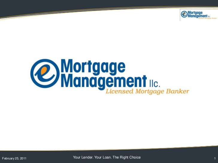 February 25, 2011   Your Lender. Your Loan. The Right Choice   1