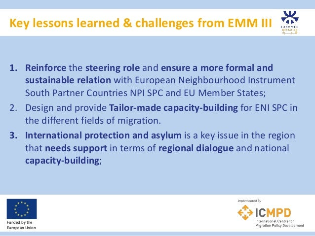 Key lessons learned & challenges from EMM III Funded by the European Union 1. Reinforce the steering role and ensure a mor...