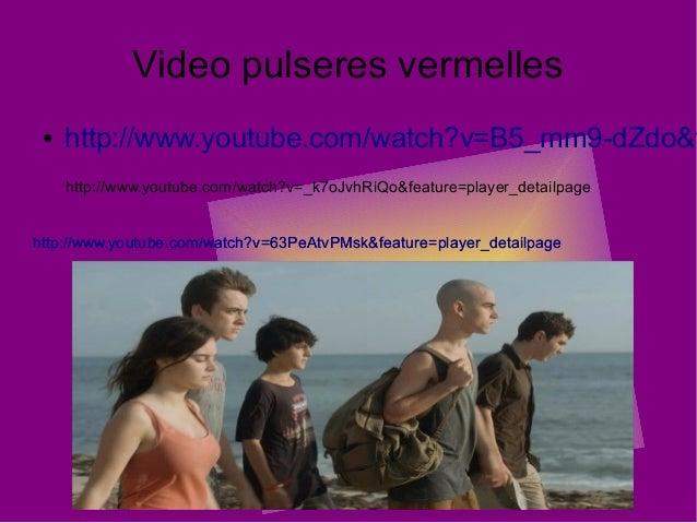 Video pulseres vermelles● http://www.youtube.com/watch?v=B5_mm9-dZdo&fhttp://www.youtube.com/watch?v=63PeAtvPMsk&feature=p...